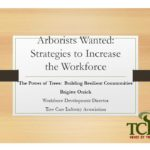 Arborists Wanted: Strategies to increase the workforce.