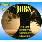 The Power of Jobs: Tree care, diversity, and community education.