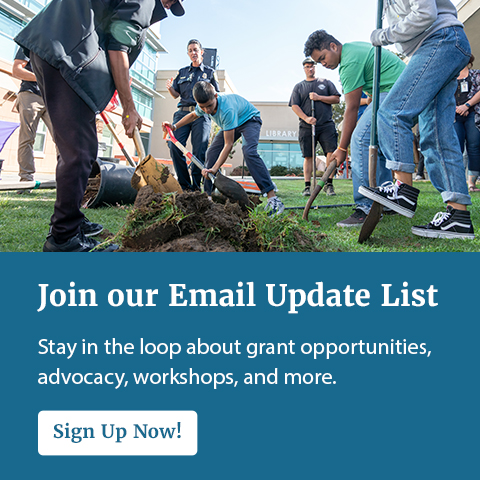 Join our Email Update List. Stay in the loop about grant opportunities, advocacy, workshops, and more.  Sign up now!